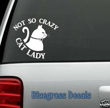 F1003 NOT SO CRAZY CAT LADY Decal Sticker for Car Truck SUV Van Laptop KITTEN