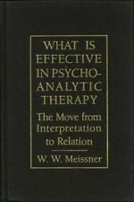 What Is Effective in Psychoanalytic Therapy: The Move from Interpretation #L32