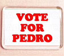 VOTE FOR PEDRO FRIDGE MAGNET -  COOL!
