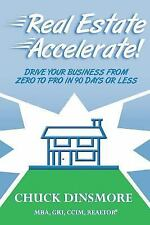 Real Estate Accelerate : Drive Your Real Estate Business from Zero to Pro in...