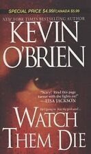 Watch Them Die, O'Brien, Kevin, Good Condition, Book