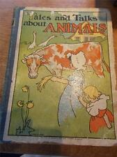 Vtg c1904 1st Ed Childrens Book Illustrated TALES & TALKS ABOUT ANIMALS Blackie