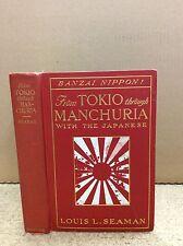 FROM TOKIO THROUGH MANCHURIA WITH THE JAPANESE  Louis Seaman - 1905 - surgeon