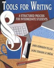 Tools for Writing : A Structured Process for Intermediate Students by Laura...