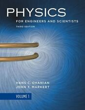 Physics for Engineers and Scientists by Hans C. Ohanian and John T. Markert...