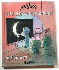 Francis Pichon UN PEU DE REVE SUR UN TABLEAU NOIR Albin Michel 1986