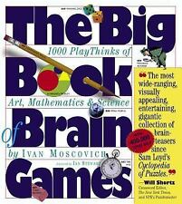 The Big Book of Brain Games : 1000 PlayThinks of Art, Mathematics and Science...