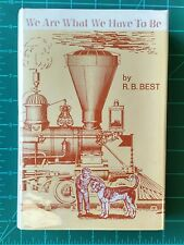 We Are What We Have to Be by R. B. Best 1965 Signed Hardcover w/ DJ