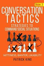 Conversation Tactics: Strategies to Command Social Situations (Book 3): Wittine