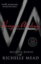 Vampire Academy : The Ultimate Guide by Michelle Rowen and Richelle Mead...