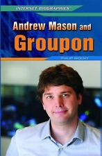 Andrew Mason and Groupon (Internet Biographies (Rosen))-ExLibrary