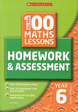 100 Maths Homework and Assessment Activities For Year 6 by Julie Dyer, Sonia...