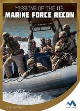 Military Special Forces in Action: Missions of the U. S. Marine Force Recon...