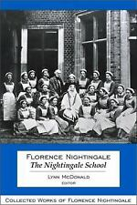 Collected Works of Florence Nightingale: The Nightingale School 12 (2009,...