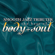 SMOOTH JAZZ TRIBUTE TO BEST...-Best Of Body & Soul Smooth Jaz CD NEW