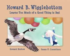 Howard B. Wigglebottom Learns Too Much of a Good Thing Is Bad-ExLibrary