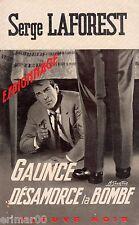 GAUNCE désamorce la bombe / Serge LAFOREST // 1968 / 1 ère Edition / Fleuve Noir