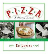 Pizza: A Slice of Heaven: The Ultimate Pizza Guide and Companion-ExLibrary