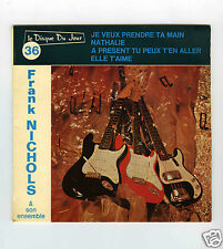 45 RPM EP FRANK NICHOLS JE VEUX PRENDRE TA MAIN (I WANT TO HOLD YOUR HAND)