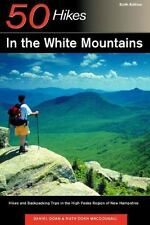 50 Hikes in the White Mountains: Hikes and Backpacking Trips in the High Peaks R
