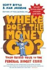 Where Does the Money Go? Rev Ed: Your Guided Tour to the Federal Budget Crisis
