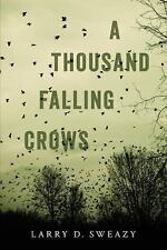 A THOUSAND FALLING CROWS: A Novel of the West by Larry D. Sweazy (2016, Paprbck