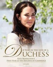 A Year in the Life of a Duchess: Kate Middleton's First Year as the Duchess of