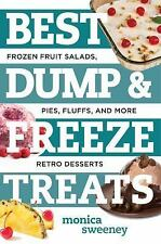 Best Ever: Best Dump and Freeze Treats : Frozen Fruit Salads, Pies, Fluffs...