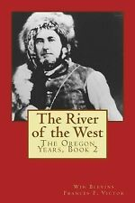 Mountain Man Classics: The River of the West : The Adventures of Joe Meek:...