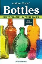 Antique Trader: Antique Trader Bottles : Identification and Price Guide by...