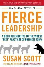 """Fierce Leadership: A Bold Alternative to the Worst """"Best"""" Practices of Business"""