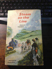 Steam on the Line by Philip Turner 1st Am. Ed. Hardcover w/ Dust Jacket