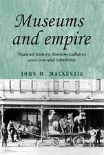 Studies in Imperialism MUP: Museums and Empire : Natural History, Human...