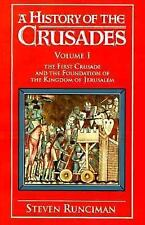 A History of the Crusades Vol. I: The First Crusade and the Foundations of the