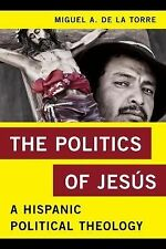 The Politics of Jesús: A Hispanic Political Theology (Religion in the Modern Wor