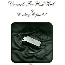 Century Expanded-Concerto In Wah Wah CD NEW