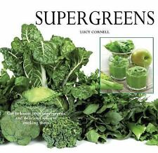 Super Greens: Revitalize and Improve Your Well Being with 58 Super Greens and Ov