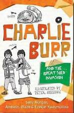 Charlie Burr #2: Charlie Burr and the Great Shed Invasion ' Morgan/Kwaymullina