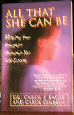 ALL THAT SHE CAN BE by DR. CAROL EAGLE & C.COLEMAN 1994