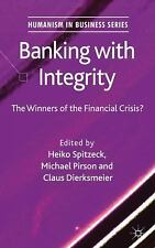 Banking with Integrity: The Winners of the Financial Crisis? Humanism in Busine
