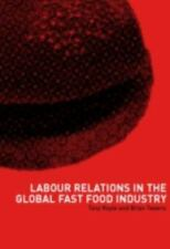 Labour Relations in the Global Fast-Food Industry (2002, Paperback)