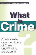What Is Crime?  Controversies Over the Nature of Crime and What to Do about It,