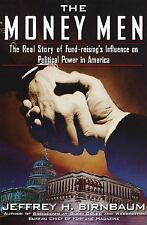 The Money Men: The Real Story of Fund-raising's Influence on Political Power in