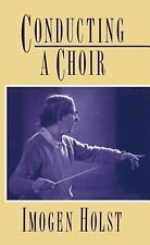 Conducting a Choir by Imogen Holst (1990, UK-Paperback)