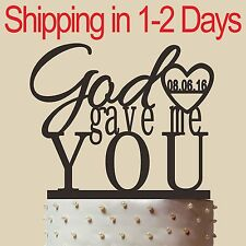 Personalized Unique Wedding Cake Topper,God gave me you, Acrylic, made in USA 6""
