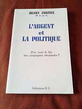 L'ARGENT ET LA POLITIQUE - D'OÙ VIENT LE FRIC DES CAMPAGNES ELECTORALES -COSTON