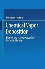 Chemical Vapor Deposition : Thermal and Plasma Deposition of Electronic...