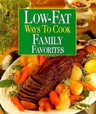 Low-Fat Ways to Cook Family Favorites by Leisure Arts Staff (1997, Hardcover)