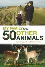 My Family and 50 Other Animals: A Year with Britain's Mammals,Dominic Couzens,Ne