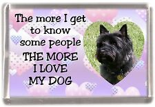 "Cairn Terrier Dog Fridge Magnet ""THE MORE I LOVE MY DOG""  No 2 by Starprint"